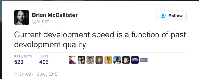 A tweet 'Current development speed is a function of past development quality.'